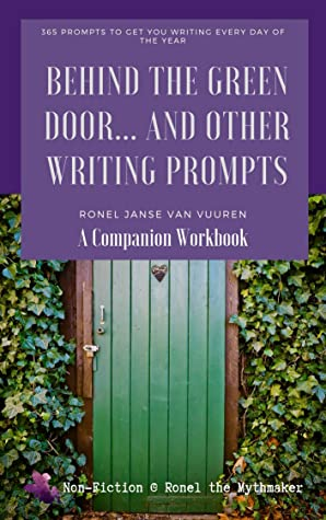 Behind the Green Door... And Other Writing Prompts: A Companion Workbook (Non-Fiction @ Ronel the Mythmaker, #5)