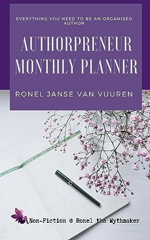 Authorpreneur Monthly Planner (Non-Fiction @ Ronel the Mythmaker, #13)