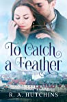 To Catch a Feather (Found in Fife Book One)