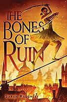 The Bones of Ruin (The Bones of Ruin, #1)