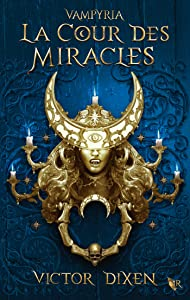 La Cour des Miracles (Vampyria, #2)