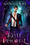 To Date an Immortal (Immortally Sexy, #1)