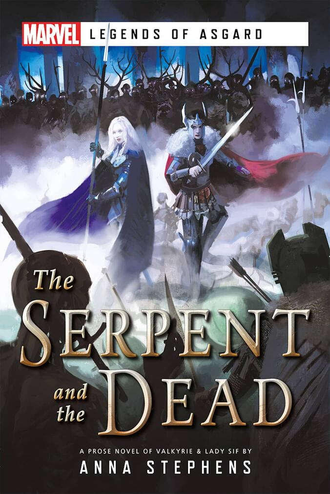 The Serpent and The Dead: A Marvel: Legends of Asgard Novel