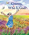 Granny, Who is God?