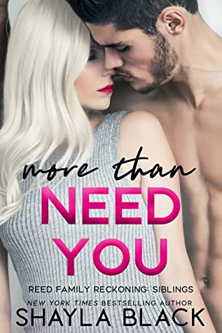 More Than Need You (Reed Family Reckoning, #2)