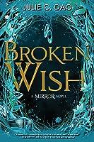 The Mirror Broken Wish (The Mirror, #1)