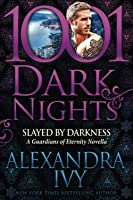 Slayed by Darkness: A Guardians of Eternity Novella