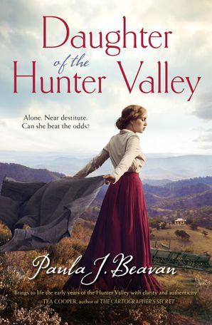 Daughter Of The Hunter Valley by Paula J Beavan
