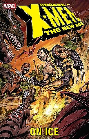 Uncanny X-Men: The New Age, Volume 3: On Ice
