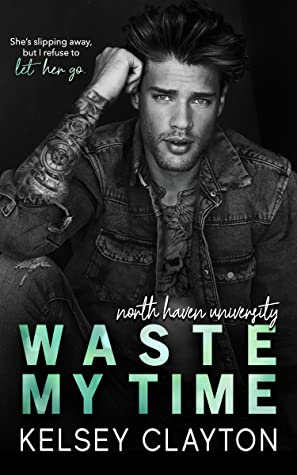 Waste My Time (North Haven University #4)