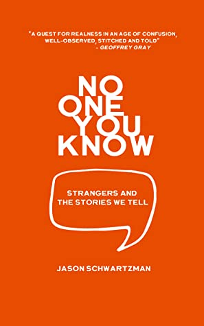 No One You Know: Strangers and The Stories We Tell
