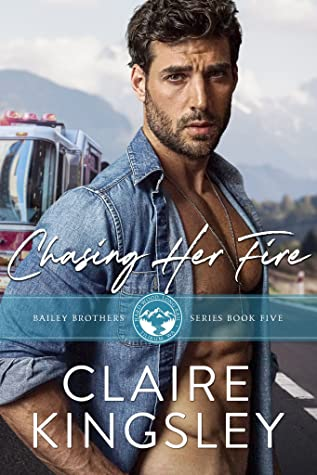 Chasing Her Fire (Bailey Brothers, #5)