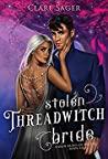 Stolen Threadwitch Bride (Stolen Brides Of The Fae #6)