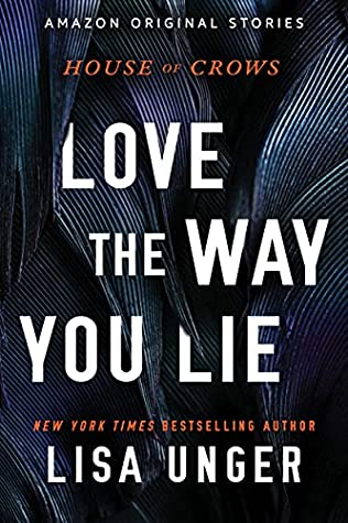 Love the Way You Lie (House of Crows, #4)
