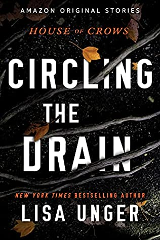 Circling the Drain (House of Crows, #3)