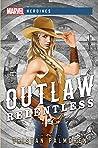 Outlaw: Relentless: A Marvel Heroines Novel