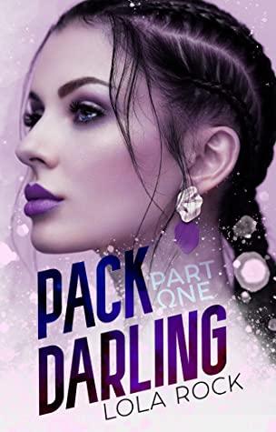 Pack Darling - Part One (Reverse Harem Omegaverse Duology, #1)