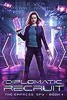 Diplomatic Recruit (The Empress' Spy, #1)