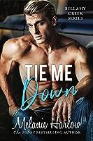 Tie Me Down (Bellamy Creek Series Book 4)