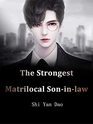 The Strongest Matrilocal Son-in-law: Book 16