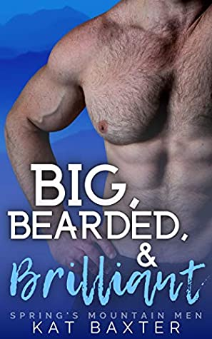 Big, Bearded and Brilliant by Kat Baxter