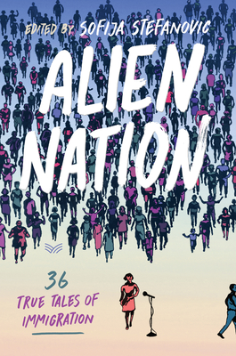 Alien Nation: A Celebration of Immigration from the Stage to the Page by Sofija Stefanovic book cover