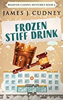 Frozen Stiff Drink (Braxton Campus Mysteries #6)