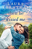 Then He Kissed Me (Cottonbloom Book 2)