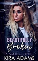 Beautifully Broken: An Unconventional Love Story
