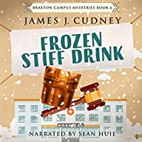 Frozen Stiff Drink (Braxton Campus Mysteries, #6)