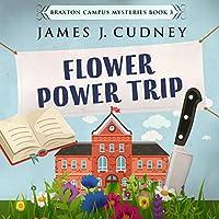 Flower Power Trip (Braxton Campus Mysteries, #3)