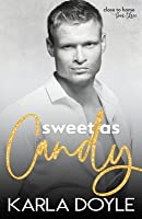 Sweet as Candy (Close to Home, #3)