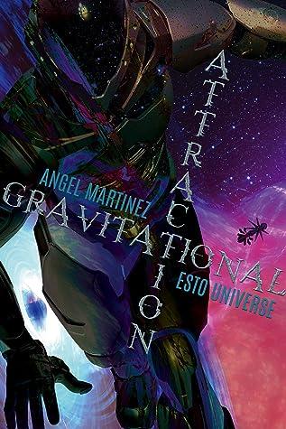 Gravitational Attraction (ESTO Universe)