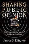 Shaping Public Opinion: How Real Advocacy Journalism (TM) Should Be Practiced