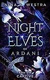 Night Elves of Ardani: Book One: Captive (Night Elves of Ardani #1)