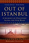 Out of Istanbul: A Journey of Discovery along the Silk Road