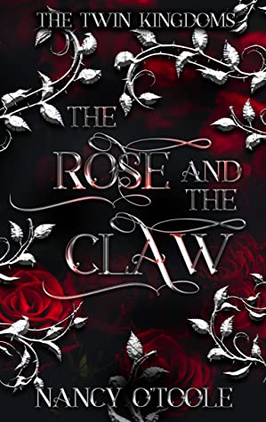 The Rose and the Claw (The Twin Kingdoms, #1)