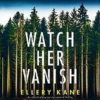 Watch Her Vanish (Rockwell and Decker, #1)