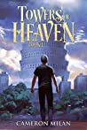 Towers of Heaven, Book 1 (Towers of Heaven, #1)