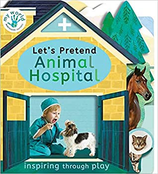 Let's Pretend Animal Hospital by Nicola Edwards