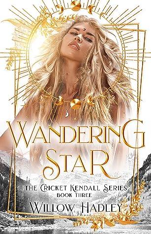 Wandering Star (Cricket Kendall, #3)