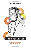 The Counsellor: A powerful true story about addiction, grief and love