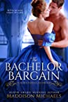 The Bachelor Bargain (Secrets, Scandals, and Spies, #1)