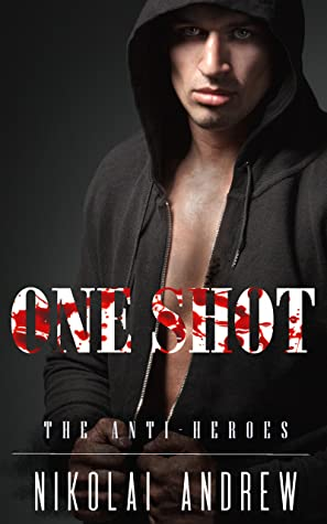 One Shot by Nikolai Andrew