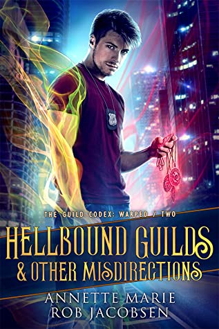 Hellbound Guilds & Other Misdirections (The Guild Codex: Warped, #2)