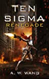 Renegade (The Ten Sigma Series Book 2)