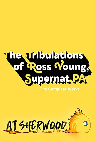 The Tribulations of Ross Young, Supernat PA: The Complete Works