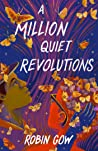 A Million Quiet Revolutions by Robin Gow