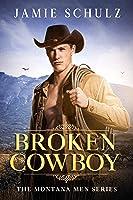 Broken Cowboy (The Montana Men, #1)