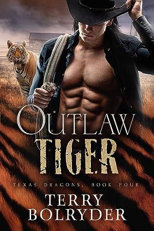 Outlaw Tiger (Texas Dragons, #4)